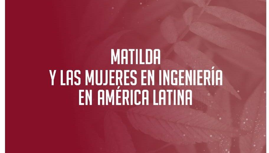 """Libro """"Matilda y las mujeres en ingeniería en América Latina"""""""